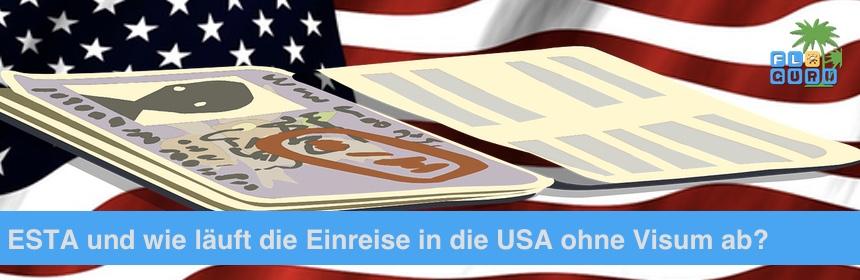 ESTA USA - Wie läuft die Visumfreie Einreise in die USA ab?