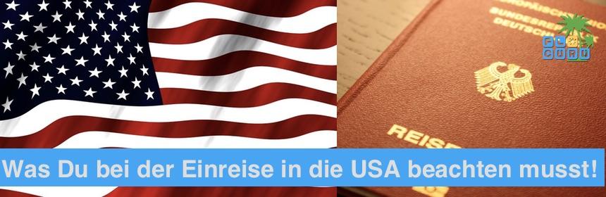 Was Du be der Einreise in die USA unbedingt beachten musst!