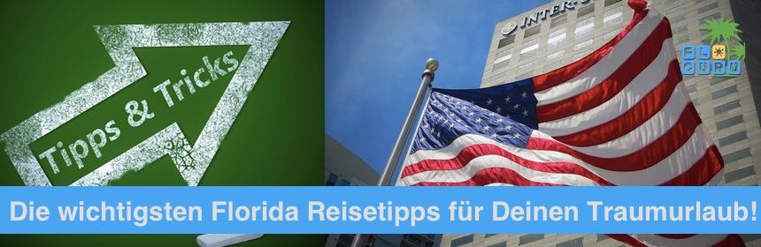 Wertvolle Florida Reisetipps für Deinen perfekten Florida Urlaub!