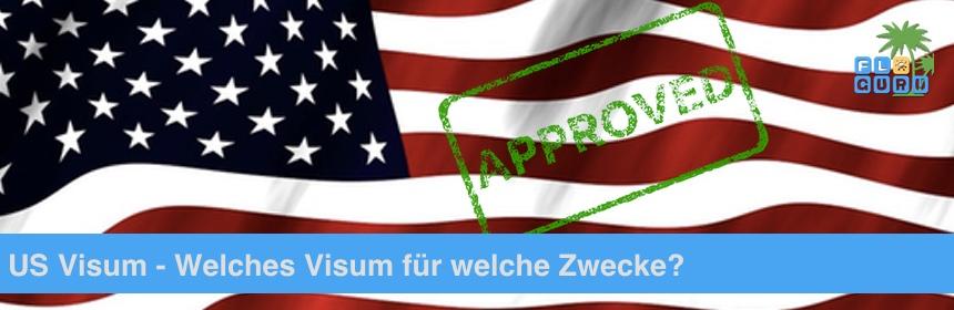 Visum USA - Welches US Visum für welche Zwecke?