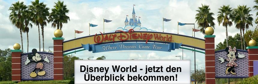 Disney World Orlando - jetzt den Überblick gewinnen!