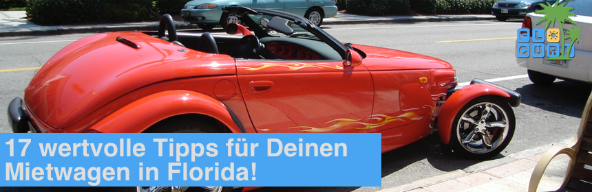 17 wertvolle Tipps für Deinen Mietwagen in Florida