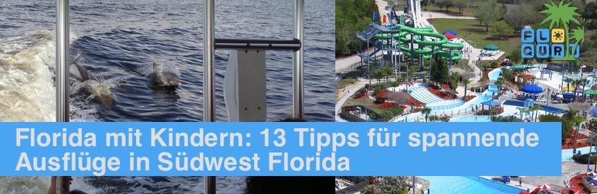 Florida mit Kindern 13 Tipps fuer spannende Ausfluege in suedwest florida