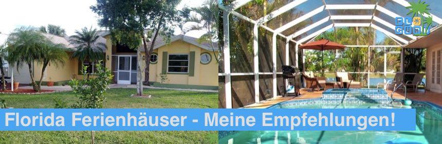 Ich empfehle Dir Dein Florida Ferienhaus für Deinen nächsten perfekten Urlaub in Florida