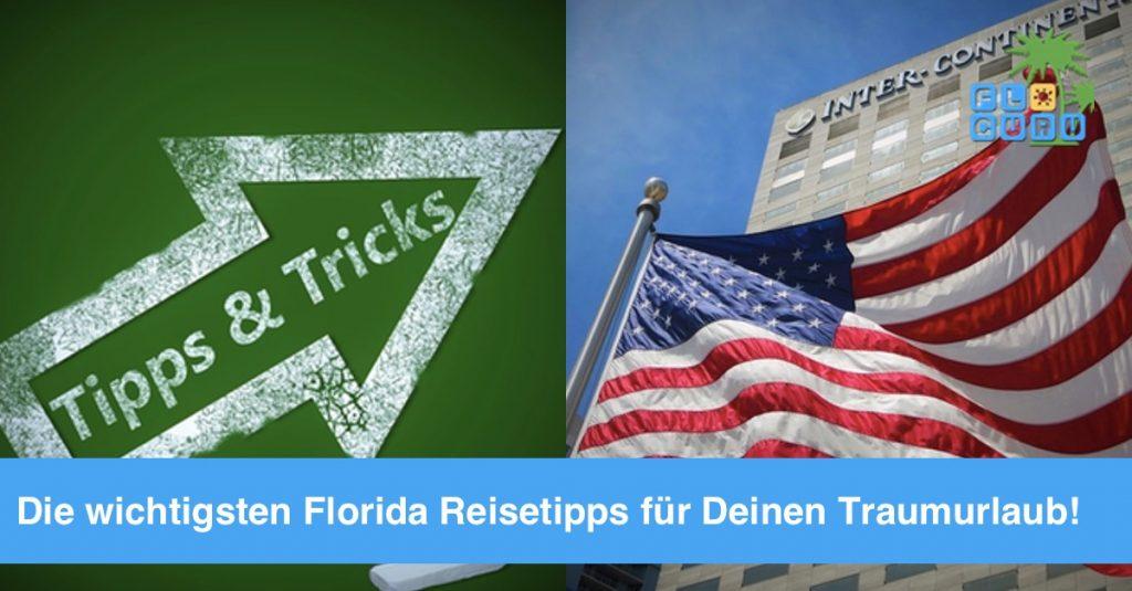 Wertvolle Florida Reisetipps für Deinen nächsten USA Urlaub!